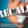 And the problems with medical devices continue…FDA finds that there has been a 97% increase in Medical Device Recalls in the Past Decade