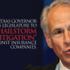 Texas Governor urges legislature to limit hailstorm litigation against Insurance Companies.